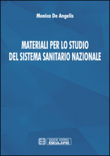 Materiali per lo studio del sistema sanitario nazionale - Monica De Angelis | Ericsfund.org