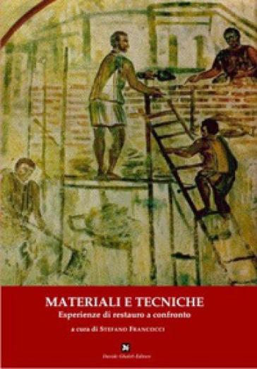 Materiali e tecniche. Esperienze di restauro a confronto. Atti della Giornata di studi (Nepli, 29 novembre 2008) - S. Francocci  