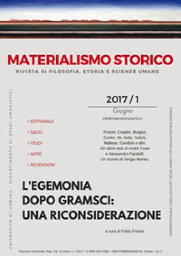 Materialismo storico. Rivista di filosofia, storia e scienze umane (2017). 1: L' egemonia dopo Gramsci: una riconsiderazione - F. Frosini  