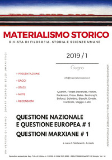 Materialismo storico. Rivista di filosofia, storia e scienze umane (2019). 1: Questione nazionale e questione europea # 1. Questioni marxiane # 1 - S. G. Azzarà |