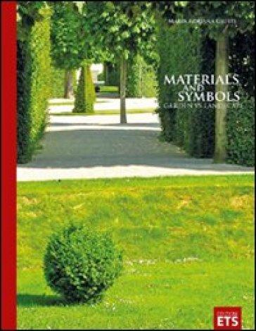 Materials and symbols. Garden vs landscape. Ediz. illustrata - Maria Adriana Giusti | Rochesterscifianimecon.com