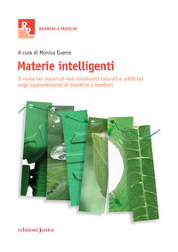 Materie intelligenti. Il ruolo dei materiali non strutturati naturali e artificiali negli apprendimenti di bambine e bambini - M. Guerra | Thecosgala.com