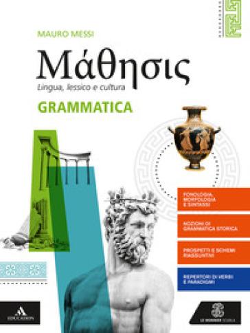 Mathesis. Grammatica. Per i Licei. Con e-book. Con espansione online - Mauro Messi |