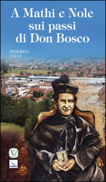 A Mathi e Nole sui passi di don Bosco - Federico Valle | Kritjur.org