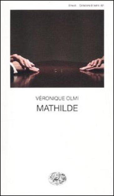 Mathilde - Véronique Olmi   Thecosgala.com