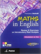 Maths in english. Reviwe & excercises on introductory real analysis. Videolezioni on line. Per le Scuole superiori