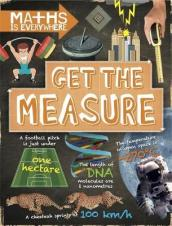 Maths is Everywhere: Get the Measure