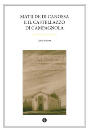 Matilde di Canossa e il Castellazzo di Campagnola - Luigi Insinna | Kritjur.org