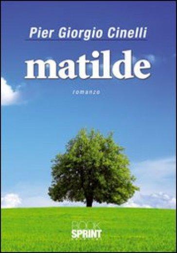 Matilde - Pier Giorgio Cinelli |