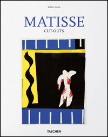 Matisse cut-outs. Ediz. italiana - Gilles Néret |