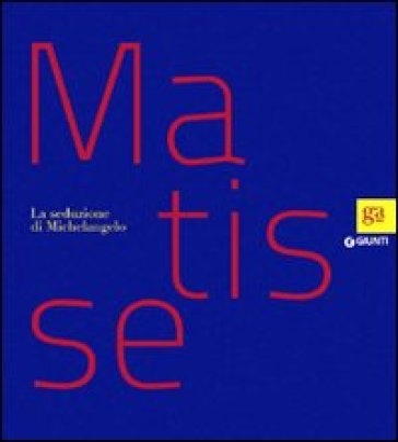 Matisse. La seduzione di Michelangelo - Claudia Beltramo Ceppi Zevi   Jonathanterrington.com