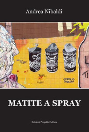 Matite a spray - Andrea Nibaldi  