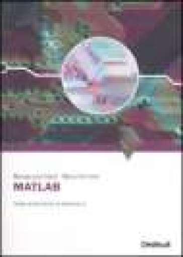 Matlab. Guida al laboratorio di automatica - M. Pia Fanti | Thecosgala.com