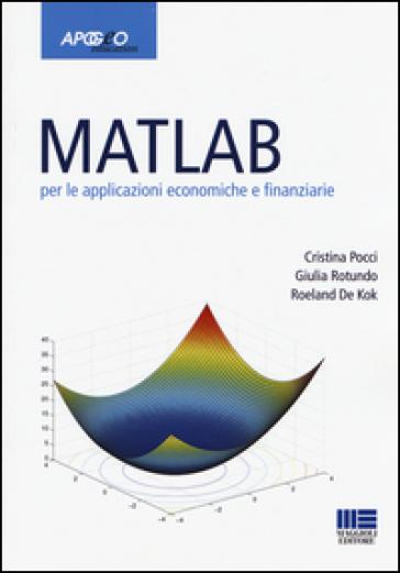 Matlab per le applicazioni economiche e finanziarie - Cristina Pocci |