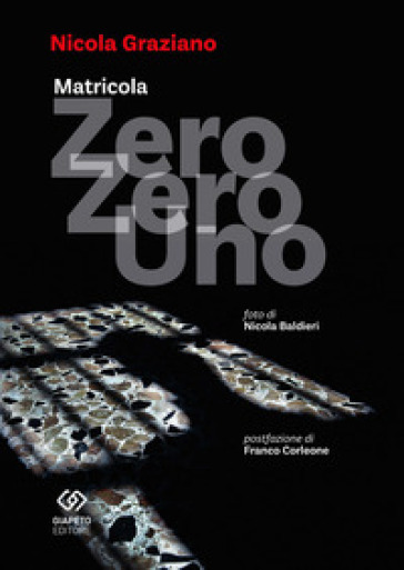 Matricola zero zero uno - Nicola Graziano |