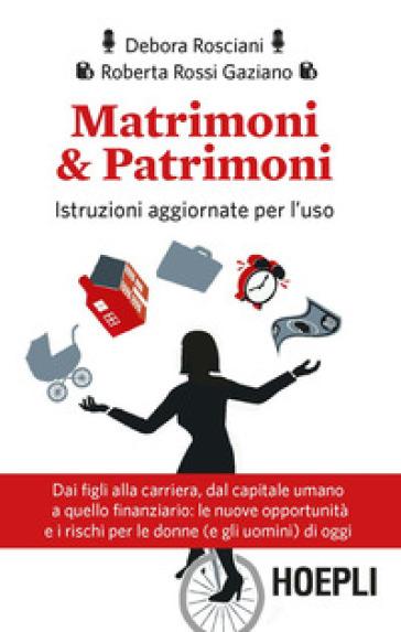Matrimoni & patrimoni. Istruzioni aggiornate per l'uso - Debora Rosciani | Ericsfund.org