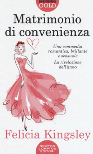 Matrimonio di convenienza - Felicia Kingsley |