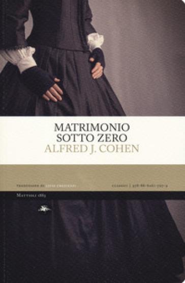 Matrimonio sotto zero - Alfred J. Cohen pdf epub