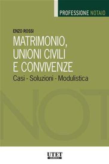 Matrimonio, unioni civili e convivenze. Casi, soluzioni, modulistica - Enzo Rossi   Jonathanterrington.com
