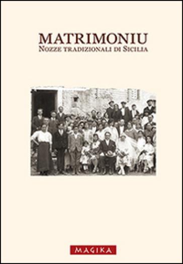 Matrimoniu. Nozze tradizionali di Sicilia