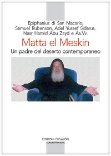 Matta el Meskin. Un padre del deserto contemporaneo - G. Dotti |
