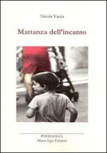 Mattanza dell'incanto - Nicola Vacca   Kritjur.org