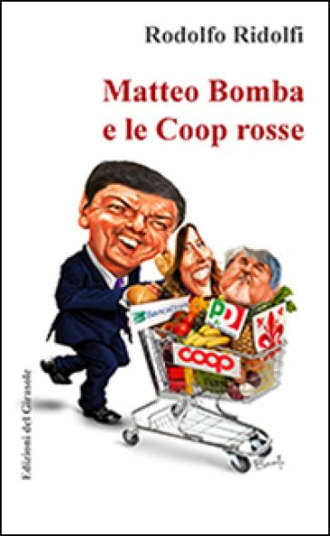 Matteo Bomba e le Coop rosse - Rodolfo Ridolfi |