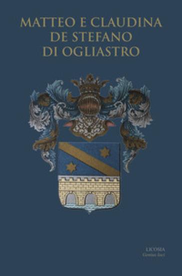 Matteo e Claudina de Stefano di Ogliastro - Fondazione Matteo e Claudina de Stefano |