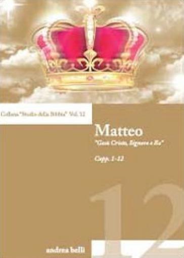 Matteo. «Gesù Cristo, Signore e Re» - Andrea Belli | Kritjur.org