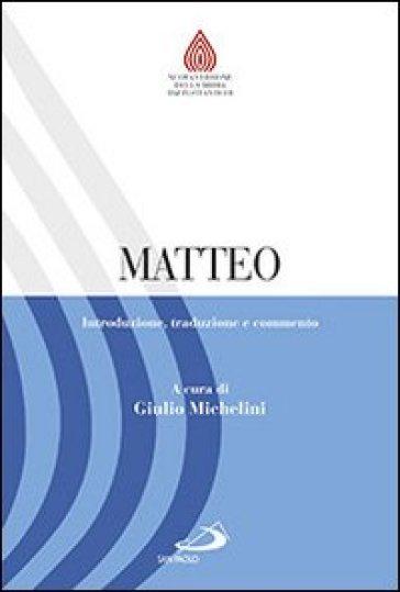 Matteo. Introduzione, traduzione e commento - G. Michelini |