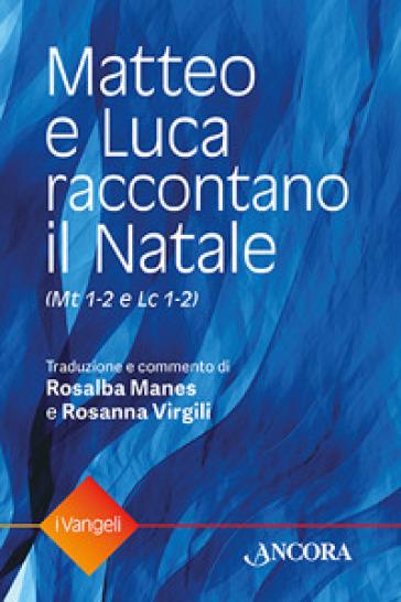 Matteo e Luca raccontano il Natale - Rosalba Manes  