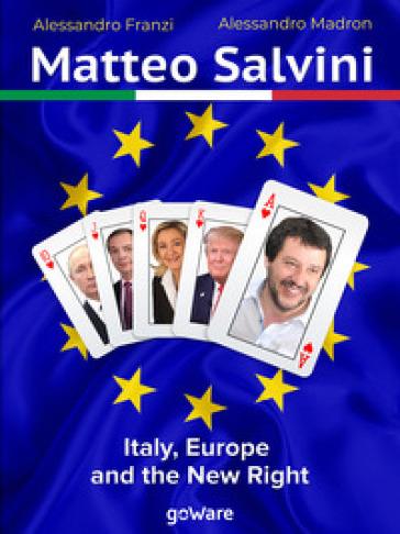 Matteo Salvini. Italy, Europe and the new right - Alessandro Franzi | Kritjur.org