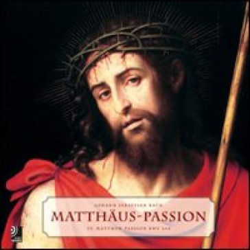 Matthaus Passion. Con 4 CD Audio