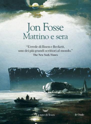 Mattino e sera - Jon Fosse |