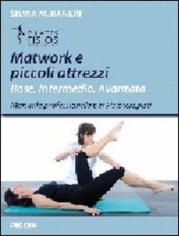 Matwork e piccoli attrezzi. Base, intermedio, avanzato. Manuale professionale per fisioterapisti - Silvia M. Raneri pdf epub