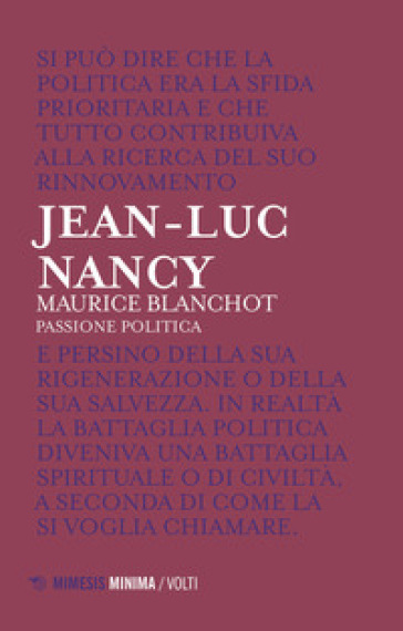 Maurice Blanchot. Passione politica - Jean-Luc Nancy |