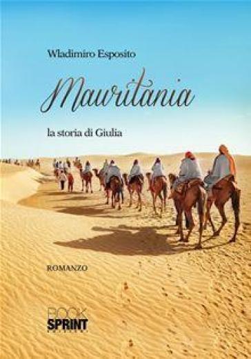Mauritania. La storia di Giulia - Wladimiro Esposito  