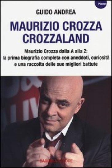 Maurizio Crozza. Crozzaland - Guido Andrea | Rochesterscifianimecon.com