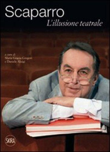 Maurizio Scaparro. L'illusione teatrale - M. G. Gregori pdf epub