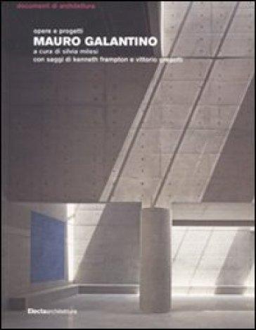 Mauro Galantino. Opere e progetti - S. Milesi |