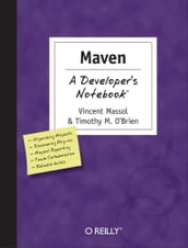 Maven: A Developer s Notebook