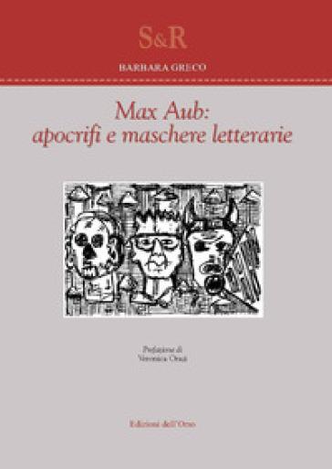 Max Aub: apocrifi e maschere letterarie - Barbara Greco | Rochesterscifianimecon.com
