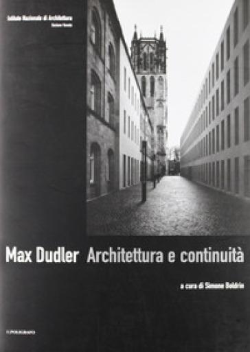 Max Dudler. Architettura e continuità - S. Boldrin |