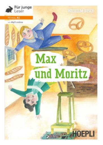 Max und Moritz. Niveau A1. Con File audio per il download - Wilhelm Busch   Kritjur.org