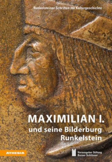 Maximilian I. und seine Bilderburg Runkelstein - Bozner Schlosser Stiftung |