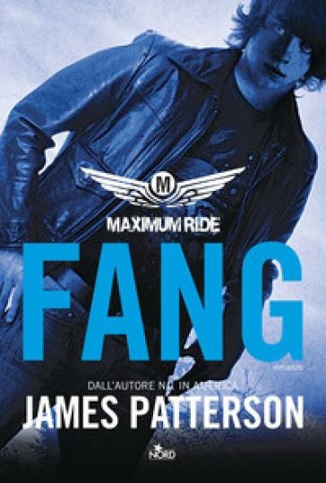 Maximum ride: Fang - James Patterson  