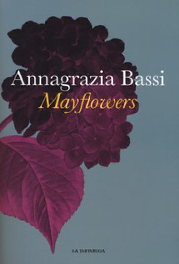 Mayflowers - Annagrazia Bassi | Jonathanterrington.com