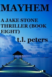 Mayhem, A Jake Stone Thriller (Book Eight)