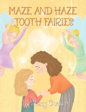 Maze and Haze Tooth Fairies