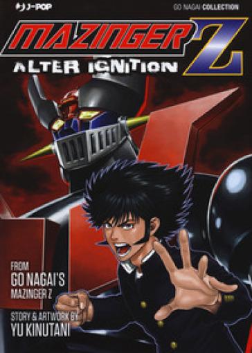 Mazinger Z. Alter ignition - Go Nagai |